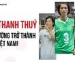Trần Thị Thanh Thúy và hành trình trở thành chủ công số 1 bóng chuyền nữ Việt Nam