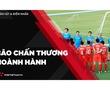 Bão chấn thương hoành hành, ĐT Việt Nam có giành được điểm trước Australia?