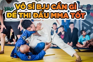 Những điều võ sĩ BJJ cần phải biết trước khi quyết định thi đấu MMA