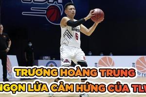 Sự khác biệt đến từ Trương Hoàng Trung của Thang Long Warriors