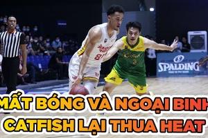 Cantho Catfish lại thua Saigon Heat vì mất bóng và ngoại binh