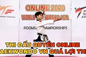 Góc nhìn từ 2 tấm HCV online của tuyển quyền Taekwondo Việt Nam