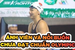Ánh Viên và nỗi buồn chưa thể đạt chuẩn Olympic