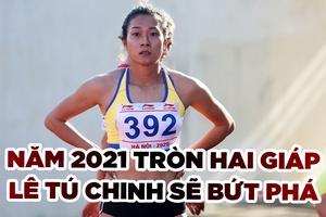 """Lê Tú Chinh - Nữ hoàng điền kinh tuổi Sửu """"lỳ hơn Trâu"""""""