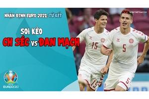 Nhận định EURO 2021   Vòng tứ kết: Soi kèo CH Séc vs Đan Mạch