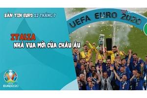 Nhịp đập EURO   Bản tin EURO ngày 12/7: Italia - Nhà vua mới của châu Âu