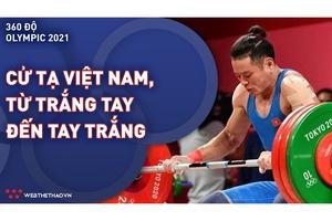 Cử tạ Việt Nam tại đấu trường Olympic: Từ trắng tay đến tay trắng