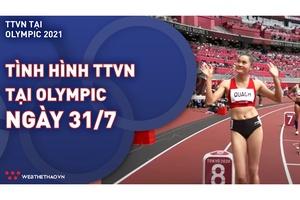 Nhật ký đoàn Thể thao Việt Nam tại Olympic Tokyo ngày 31/7