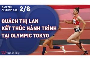 Nhịp đập Olympic 2021   02/08: Quách Thị Lan kết thúc hành trình lịch sử tại Olympic Tokyo