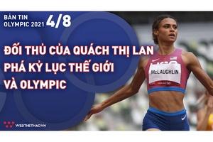 Nhịp đập Olympic 2021   04/08: Đối thủ của Quách Thị Lan phá kỷ lục thế giới và Olympic