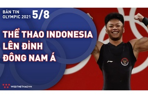 """Nhịp đập Olympic 2021   05/08: Thể thao Indonesia lần đầu """"lên đỉnh"""" Đông Nam Á"""