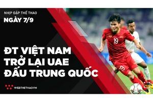 Nhịp đập Thể thao 07/09: ĐT Việt Nam trở lại UAE đấu Trung Quốc