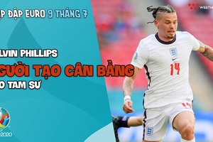 Nhịp đập EURO 2021   Bản tin ngày 09/7: Kalvin Phillips - Người tạo cân bằng cho Tam sư