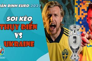 Nhận định EURO 2021  Vòng 1/8: Soi kèo Thụy Điển vs Ukraine  Bóng đá