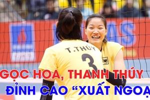 Nghe lời khuyên xuất ngoại của Ngọc Hoa, Thanh Thúy gửi bóng chuyền trẻ