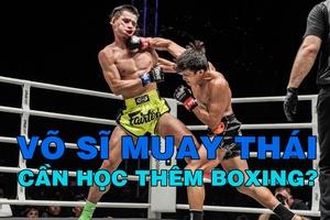 Boxing bổ trợ tốt cho Muay Thái - Điều ít ai biết được?